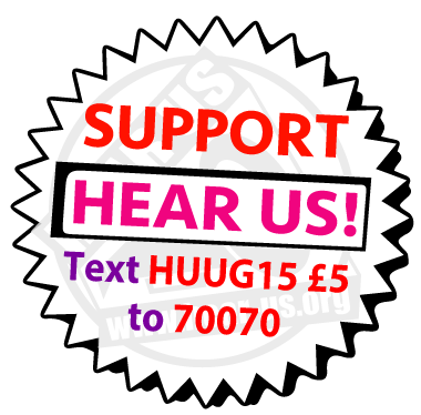 Support Hear Us, Text: HUUG15 £5 to 70070